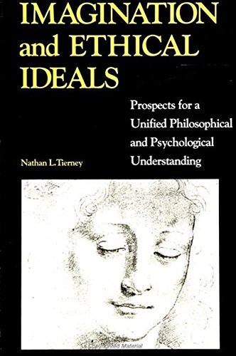 Imagination and Ethical Ideals: Prospects for a Unified Philosophical and Psychological ...