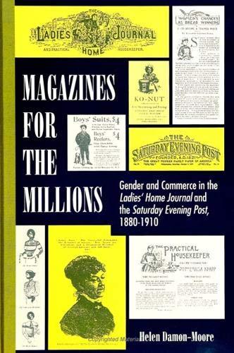 Magazines for the Millions: Gender and Commerce: Helen Damon-Moore