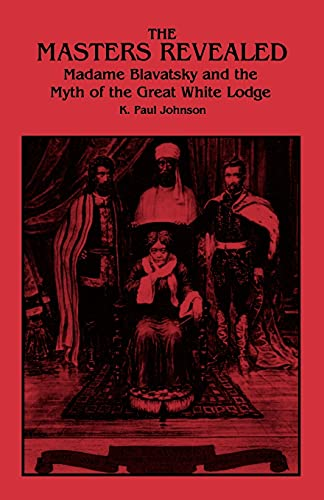 9780791420645: The Masters Revealed: Madame Blavatsky and the Myth of the Great White Lodge