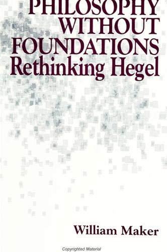 9780791420997: Philosophy Without Foundations: Rethinking Hegel (S U N Y Series in Philosophy)