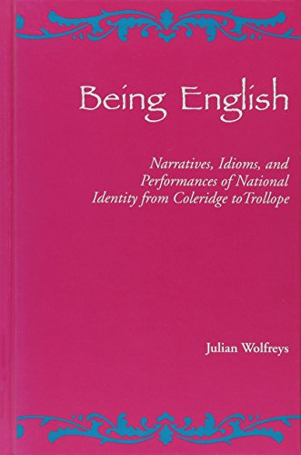 9780791421017: Being English: Narratives, Idioms, and Performances of National Identity from Coleridge to Trollope