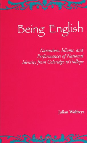 9780791421024: Being English: Narratives, Idioms, and Performances of National Identity from Coleridge to Trollope