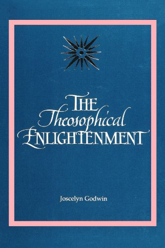 The Theosophical Enlightenment (SUNY series in Western Esoteric Traditions)