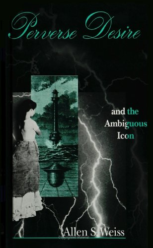 9780791421567: Perverse Desire and the Ambiguous Icon