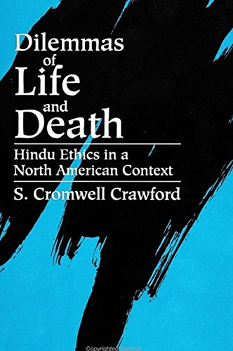 9780791421659: Dilemmas of Life and Death: Hindu Ethics in a North American Context