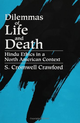 9780791421666: Dilemmas of Life and Death: Hindu Ethics in a North American Context