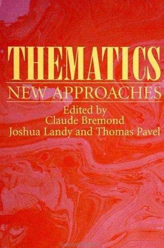 Thematics: New Approaches (S U N Y Series, Margins of Literature) (0791421678) by Claude Bremond; Joshua Landy