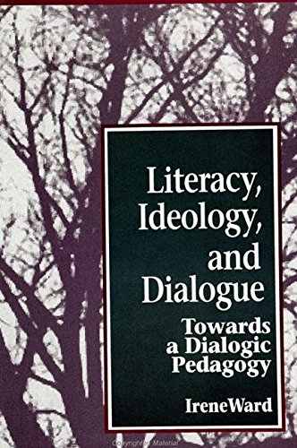 9780791421970: Literacy, Ideology, and Dialogue: Towards a Dialogic Pedagogy (S U N Y SERIES, TEACHER EMPOWERMENT AND SCHOOL REFORM)