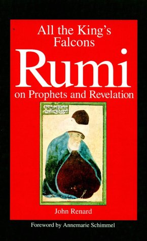 9780791422212: All the King's Falcons: Rumi on Prophets and Revelation