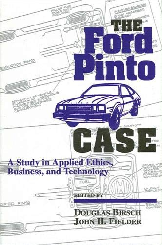 The Ford Pinto Case: A Study in Applied Ethics, Business, and Society (Suny Series Case Studies in ...