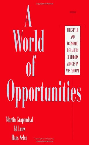 9780791422427: A World of Opportunities: Lifestyle and Economic Behavior of Heroin Addicts in Amsterdam (SUNY Series in New Social Studies on Alcohol and Drugs)