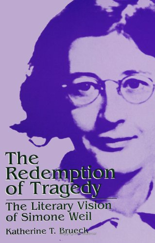 The Redemption of Tragedy: The Literary Vision of Simone Weil (Suny Series, Simone Weil Studies): ...