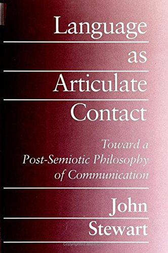 9780791422878: Language As Articulate Contact: Toward a Post-Semiotic Philosophy of Communication (Suny Series in Speech Communication)