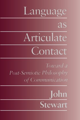9780791422885: Language As Articulate Contact: Toward a Post-Semiotic Philosophy of Communication (Suny Series, Speech Communication)