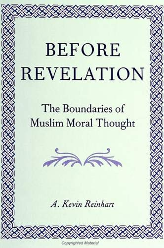 9780791422892: Before Revelation: The Boundaries of Muslim Moral Thought (Suny Series in Speech Communication)