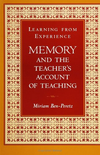Learning from Experience: Memory and the Teacher's Account of Teaching: Ben-Peretz, Miriam