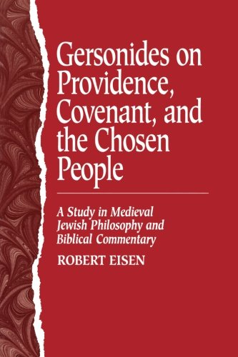 Gersonides on Providence, Covenant, and the Chosen People: A Study in Medieval Jewish Philosophy ...