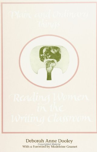 9780791423202: Plain and Ordinary Things: Reading Women in the Writing Classroom (SUNY series, Feminist Theory in Education)