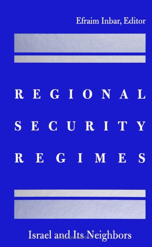 Regional Security Regimes: Israel and Its Neighbors (SUNY Series in Israeli (Suny Series in Israeli...