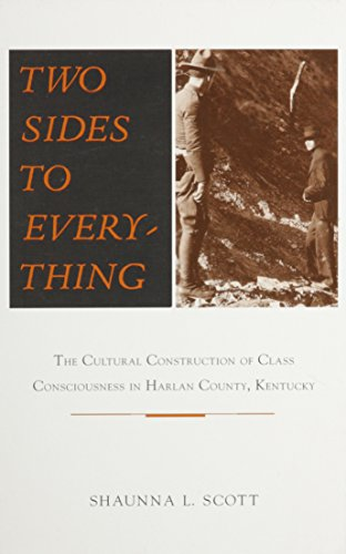 Two Sides to Everything: Dialectics of Class Consciousness in Harlan County, Kentucky (SUNY Series ...