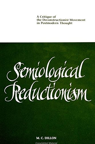 9780791423752: Semiological Reductionism: A Critique of the Deconstructionist Movement in Postmodern Thought