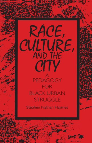 9780791423844: Race, Culture, and the City: A Pedagogy for Black Urban Struggle (S U N Y Series, Teacher Empowerment and School Reform)