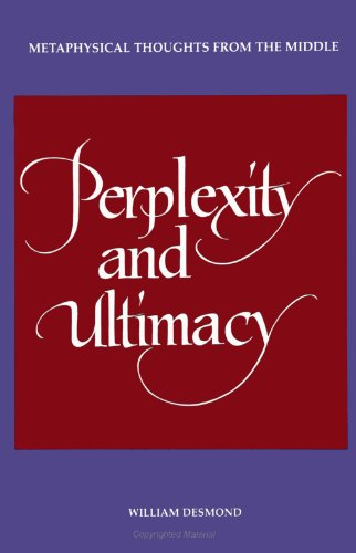 9780791423882: Perplexity and Ultimacy: Metaphysical Thoughts from the Middle