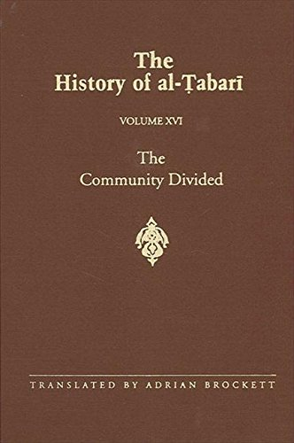 The History of Al-Tabari (Ta'Rikh Al-Rusul Wa'L-Muluk): The Community Divided (S U N Y Series in Near Eastern Studies) (0791423913) by Tabari