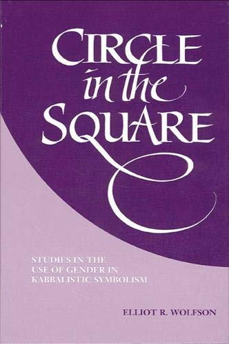 9780791424056: Circle in the Square: Studies in the Use of Gender in Kabbalistic Symbolism