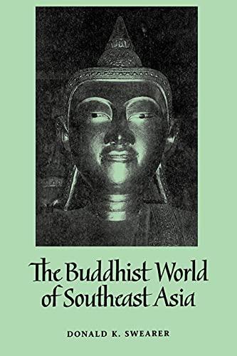 Buddhist World of Southeast Asia (Suny Series: Swearer, Donald K.