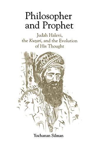 9780791424629: Philosopher and Prophet: Judah Halevi, the Kuzari, and the Evolution of His Thought (S U N Y Series in Judaica) (Suny Series, Judaica)