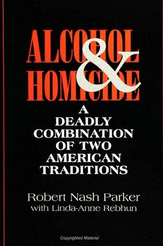 9780791424636: Alcohol and Homicide: A Deadly Combination of Two American Traditions (SUNY Series in Violence)