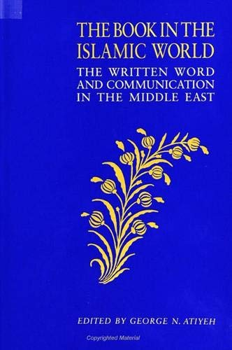 9780791424735: Book in the Islamic World: The Written Word and Communication in the Middle East