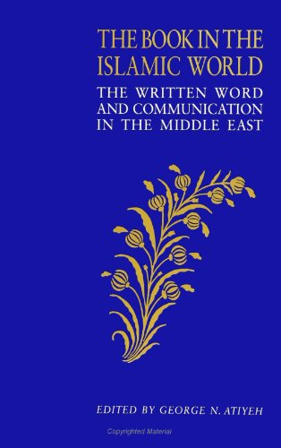 9780791424742: The Book in the Islamic World: The Written Word and Communication in the Middle East