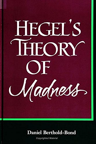 9780791425053: Hegel's Theory of Madness (Suny Series in Hegelian Studies)