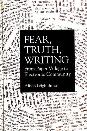 9780791425312: Fear, Truth, Writing: From Paper Village to Electronic Community (S U N Y Series in Postmodern Culture)