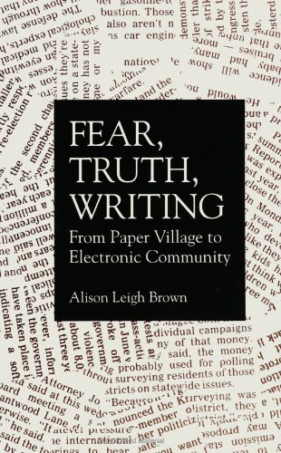 9780791425329: Fear, Truth, Writing: From Paper Village to Electronic Community (SUNY (Suny Series, Postmodern Culture)