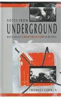 9780791425435: Notes from Underground: Rock Music Counterculture in Russia (Suny Series, Sociology of Culture)