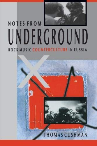 9780791425442: Notes from Underground: Rock Music Counterculture in Russia (The Sociology of Culture)
