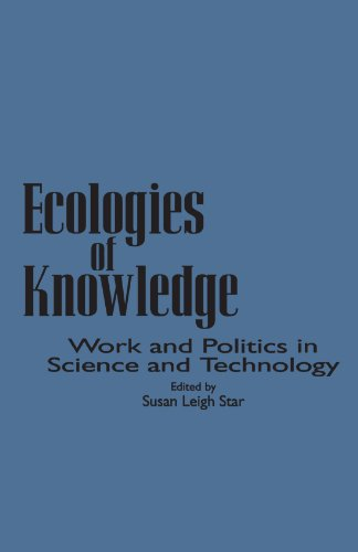 9780791425664: Ecologies of Knowledge: Work and Politics in Science and Technology (Suny Series in Science, Technology, and Society) (Suny Series, Science, Technology, & Society)