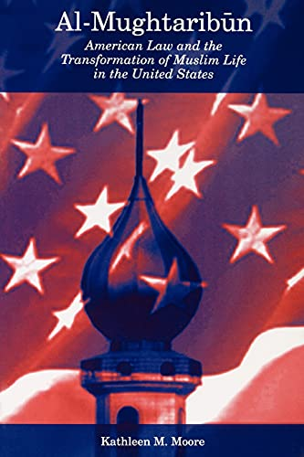 Al-Mughtaribun: American Law and the Transformation of: Kathleen M. Moore