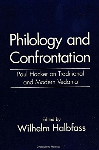 9780791425817: Philology and Confrontation: Paul Hacker on Traditional and Modern Vedanta