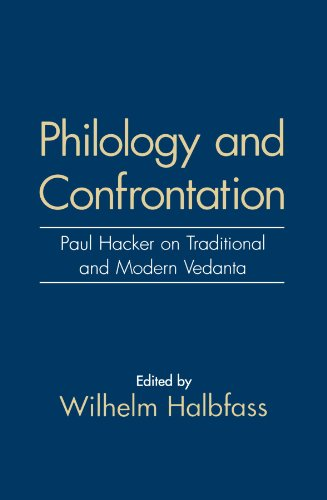 9780791425824: Philology and Confrontation: Paul Hacker on Traditional and Modern Vedanta