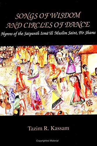 9780791425916: Songs of Wisdom and Circles of Dance: Hymns of the Satpanth Ismaili Muslim Saint, Pir Shams (Mcgill Studies in the History of Religions)