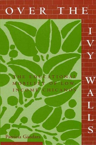 9780791426098: Over the Ivy Walls: The Educational Mobility of Low-Income Chicanos (Suny Series, Social Context of Education)