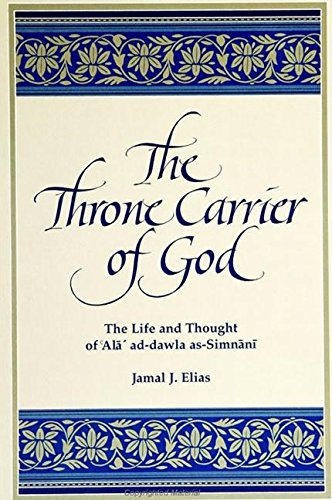 9780791426111: The Throne Carrier of God: The Life and Thought of 'Ala' Ad-Dawla As-Simnani