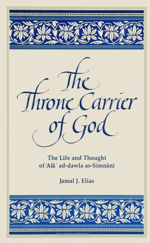 9780791426128: The Throne Carrier of God: The Life and Thought of 'Ala' Ad-Dawla As-Simnani