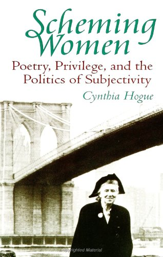 9780791426227: Scheming Women: Poetry, Privilege, and the Politics of Subjectivity (Suny Series in Feminist Criticism & Theory)