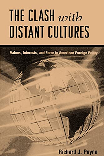 9780791426487: Clash with Distant Cultures: Values, Interests, and Force in American Foreign Policy