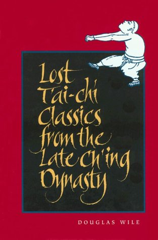 9780791426531: Lost Tai'-Chi Classics from the Late Ch'Ing Dynasty (Suny Series in Chinese Philosophy and Culture)